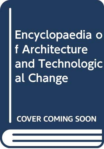 9780333267660: Encyclopaedia of Architecture and Technological Change