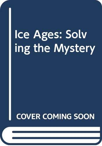 Ice Ages: Solving the Mystery: John Imbrie