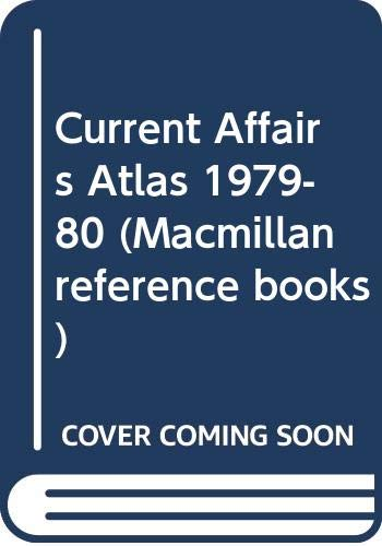 9780333267820: Current Affairs Atlas 1979-80 (Macmillan reference books)