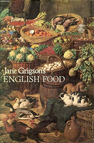 English Food: Grigson, Jane