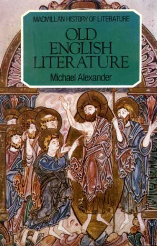 Old English Literature (The history of literature): Alexander, Michael