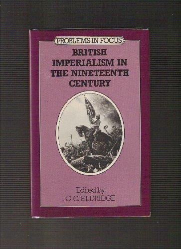 British Imperialism in the Nineteenth Century (Problems: Eldridge, C. C.