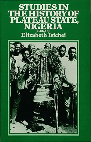 9780333269312: Studies in the History of the Plateau State, Nigeria