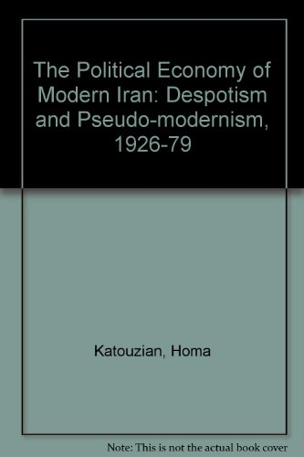 9780333269619: The Political Economy of Modern Iran: Despotism and Pseudo-modernism, 1926-79