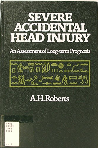 Severe Accidental Head Injury: Assessment of Long-term Prognosis: Roberts, Anthony Herber