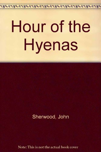 Hour of the Hyenas: Sherwood, John