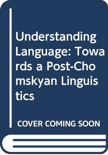 9780333271889: Understanding language: Towards a post-Chomskyan linguistics