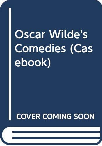Oscar Wilde's Comedies (Casebook Series): Lady Windermere's: Oscar Wilde /