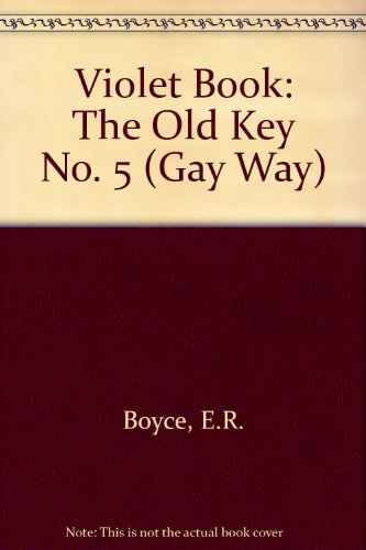 Violet Book: The Old Key No. 5 (Gay Way) (0333273273) by E.R. Boyce
