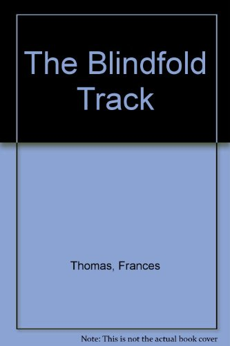 The Blindfold Track.