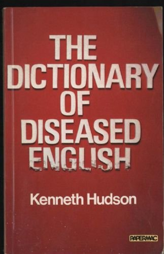 9780333274507: The Dictionary of Diseased English (Papermac)