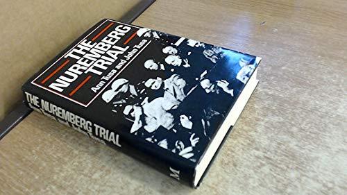 Nuremberg Trial - [Notable Trials Library]: Tusa, Ann; Tusa, John