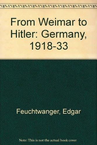 From Weimar to Hitler: Germany, 1918-33: Feuchtwanger, Edgar