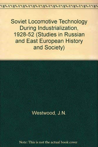 9780333275160: Soviet Locomotive Technology During Industrialization 1928-1952 (Studies in Russian & East European History & Society)