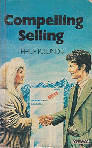 9780333275269: Compelling Selling: A Framework for Persuasion (Papermacs)