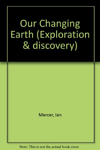Our Changing Earth (Exploration & Discovery): IAN MERCER