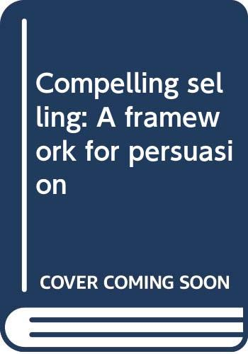 9780333275887: Compelling selling: A framework for persuasion