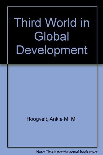 The Third World in Global Development: A. Hoogvelt, Ankie