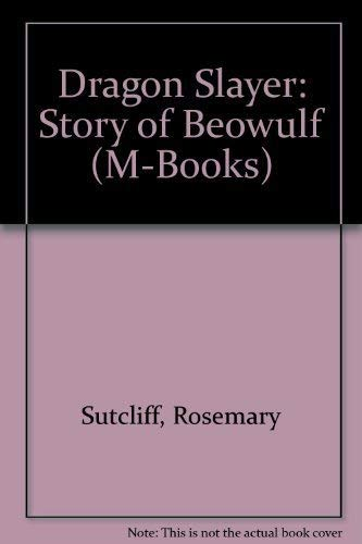 9780333278673: Dragon Slayer: Story of Beowulf (M-Books)