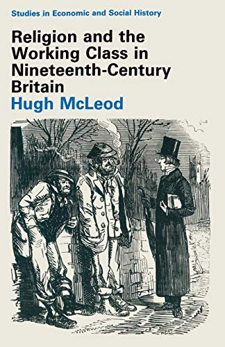 9780333281154: Religion and the Working Class in Nineteenth-Century Britain (Studies in Economic and Social History)
