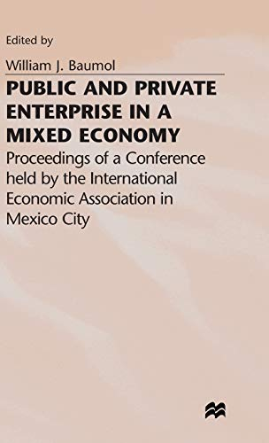 9780333283196: Public and Private Enterprise in a Mixed Economy: Proceedings of a Conference held by the International Economic Association in Mexico City (International Economic Association Series)