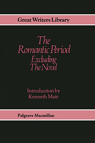 Romantic Period: Exluding The Novel (Great Writers Library): Kenneth Muir