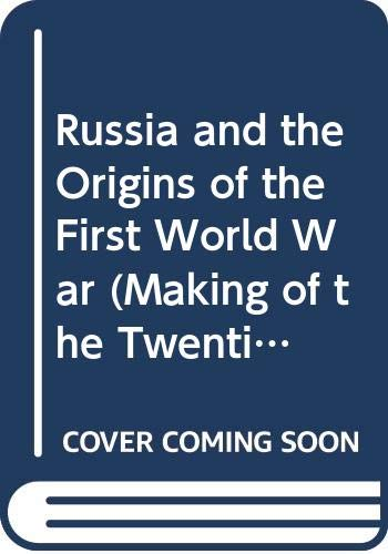 9780333283707: Russia and the Origins of the First World War (Making of the Twentieth Century)