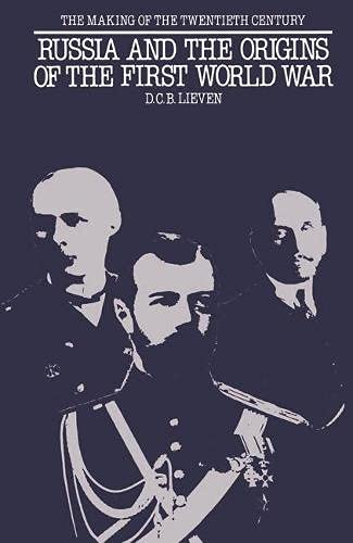Russia and the Origins of the First: Lieven, D.C.B.