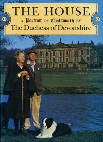 The House: Portrait of Chatsworth: Deborah Cavendish, Duchess