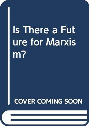 9780333284797: Is There a Future for Marxism?