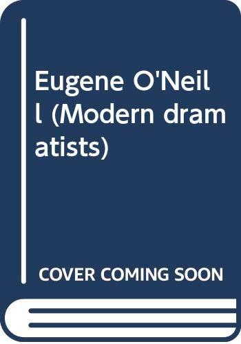 9780333285015: Eugene O'Neill (Modern Dramatists)