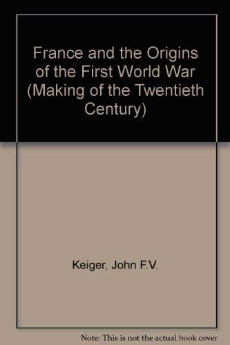 9780333285510: France and the Origins of the First World War (Making of the Twentieth Century)