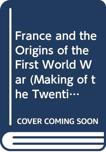 9780333285527: France and the Origins of the First World War (Making of the Twentieth Century)