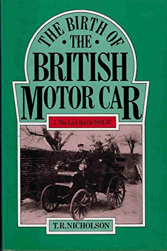 9780333285633: The Birth of the British Motor Car, 1769-1897: The Last Battle