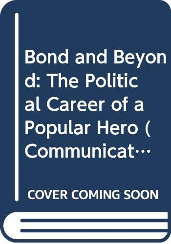 9780333286203: Bond and Beyond: The Political Career of a Popular Hero (Communications & Culture)