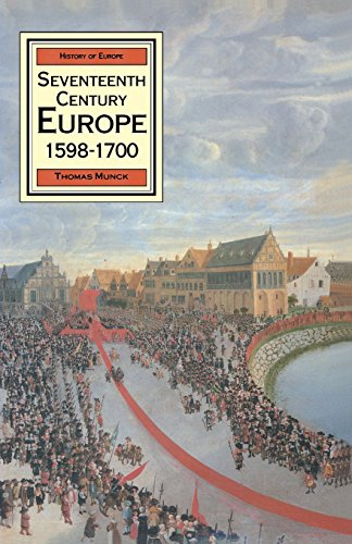 Seventeenth Century Europe: State, Conflict and the Social Order in Europe 1598-1700 (MacMillan H...