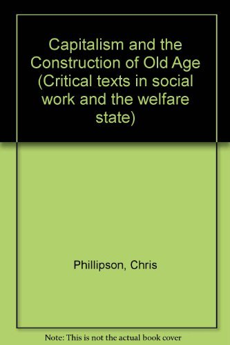9780333286425: Capitalism and the Construction of Old Age (Critical texts in social work and the welfare state)