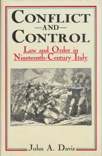 Conflict and Control: Law and Order in Nineteenth-century Italy (0333286472) by Davis, John A.