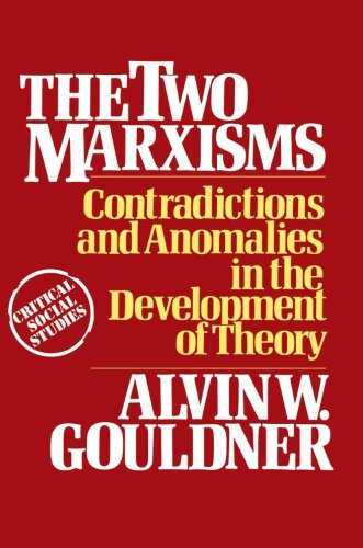 9780333288801: The Two Marxisms: Contradictions and Anomalies in the Development of Theory (Critical social studies)