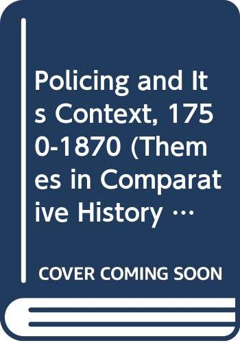 9780333288948: Policing and Its Context, 1750-1870 (Themes in Comparative History)