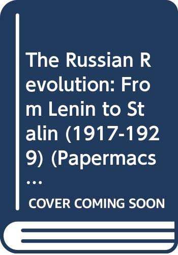 9780333290361: The Russian Revolution: From Lenin to Stalin (1917-1929)