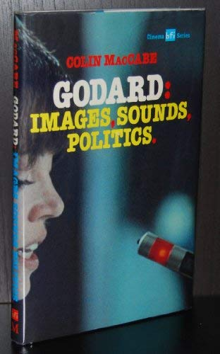 Godard: Images, Sounds, Politics (BFI Cinema) (0333290739) by MacCabe, Colin; Eaton, Mick; Mulvey, Laura; Godard, Jean-Luc