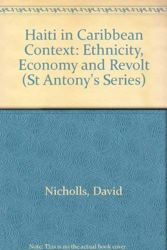 9780333290835: Haiti in Caribbean Context: Ethnicity, Economy and Revolt (St Antony's)