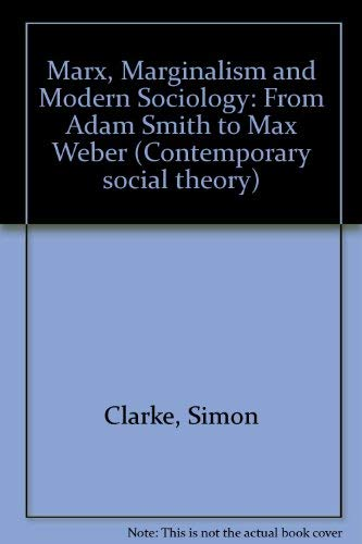 Marx, Marginalism, and Modern Sociology: From Adam Smith to Max Weber