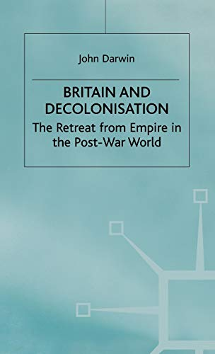 9780333292563: Britain and Decolonization: Retreat from Empire in the Post-war World (Making of the Twentieth Century)
