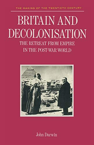 9780333292587: Britain and Decolonisation: The Retreat from Empire in the Post-War World (Making of 20th Century)