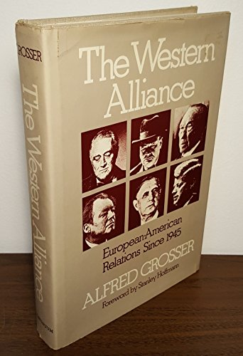 9780333292716: The Western Alliance: European-American Relations Since 1945