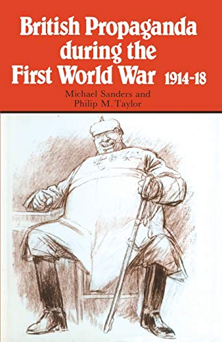 9780333292754: British Propaganda during the First World War, 1914–18
