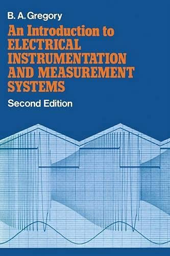 9780333293843: An Introduction to Electrical Instrumentation and Measurement Systems: A guide to the use, selection, and limitations of electrical instruments and measurement systems