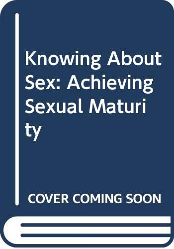 9780333294093: Knowing About Sex: Achieving Sexual Maturity